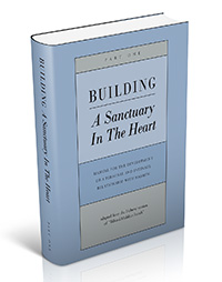 Building a Sanctuary in the Heart- Part 1